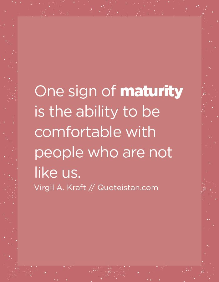 Maturity Quotes Glamorous 36 Best Maturity Images On Pinterest  Maturity Quotes Life