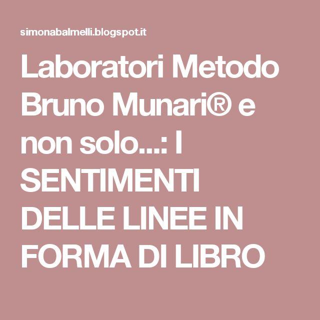 Laboratori Metodo Bruno Munari® e non solo...: I SENTIMENTI DELLE LINEE IN FORMA DI LIBRO