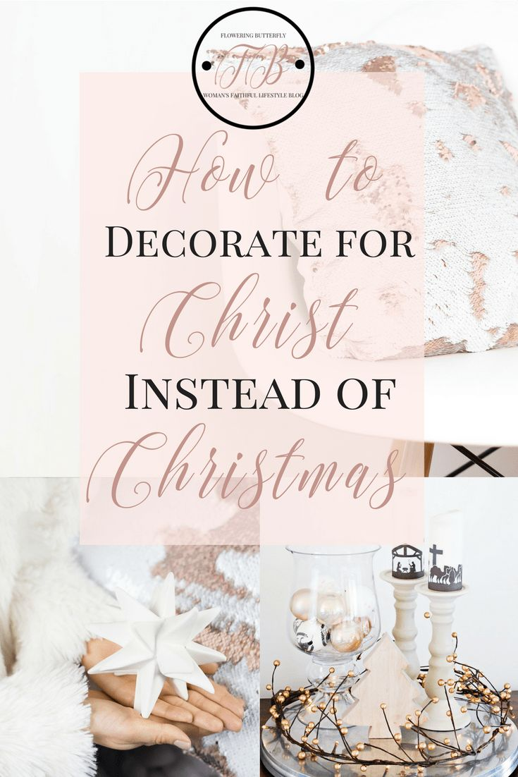How to decorate for Christ instead of Christmas
