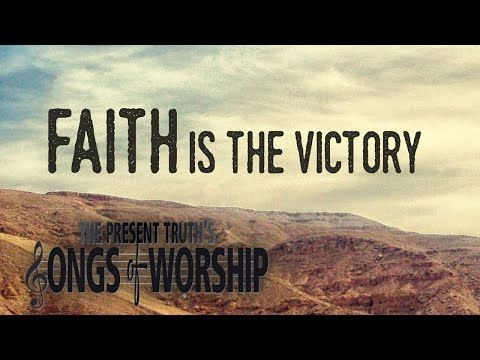 Faith Is the Victory   Songs of Worship   with Stephen D