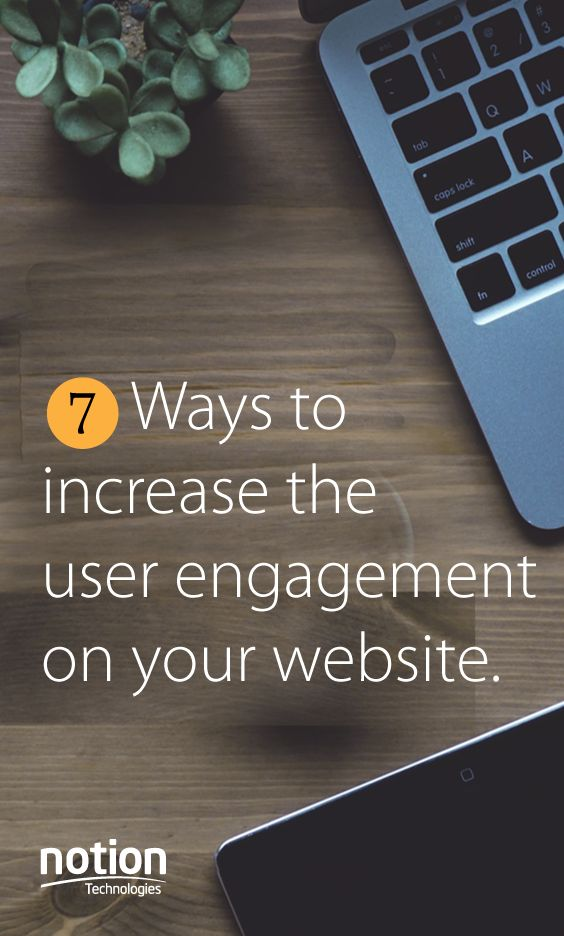 7 Ways to Increase the User Engagement on Your Website #ways #website #blogs #blogging
