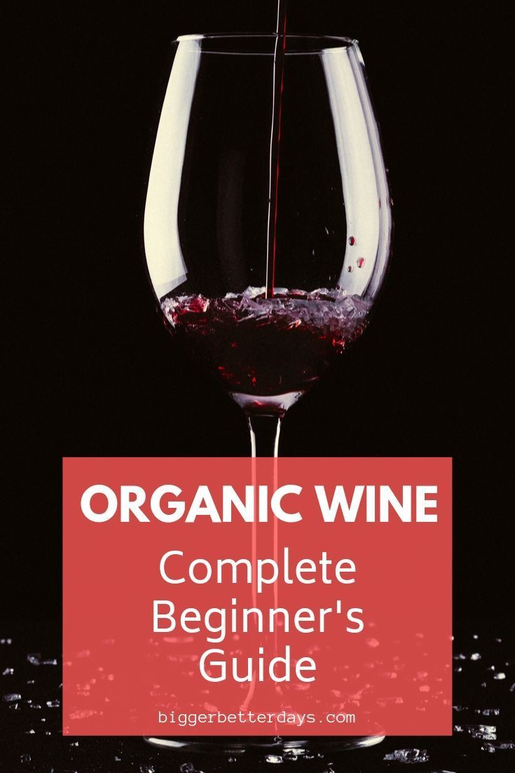 Organic Wine The Complete Beginner S Guide Organic Wine Organic Grapes Organic Molecules