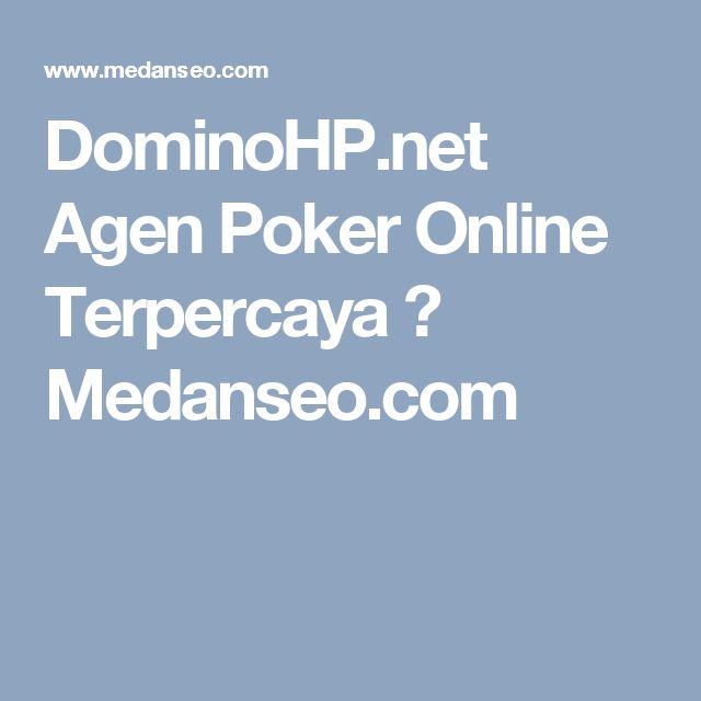 DominoHP.net Agen Poker Online Terpercaya ☆ Medanseo.com  Oke met berkunjung semua...artikel ini menjelaskan seputar situs yang saat ini banyak dikunjungi oleh berbagai kalangan untuk memainkan game bandarq, aduq, capsa, poker https://www.medanseo.com/posts/dominohp-net-agen-poker-online-terpercaya/