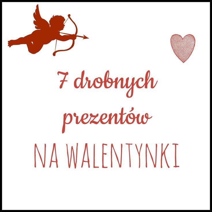 7 drobnych prezentów na walentynki - http://www.prezentujeprezenty.pl/2015/02/drobny-prezent-na-walentynki.html