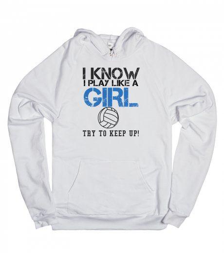 I know I play like a girl volleyball Hoodie Sweatshirt