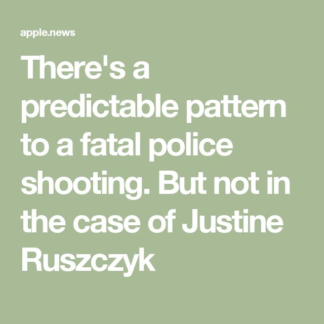 There's a predictable pattern to a fatal police shooting. But not in the case of Justine Ruszczyk