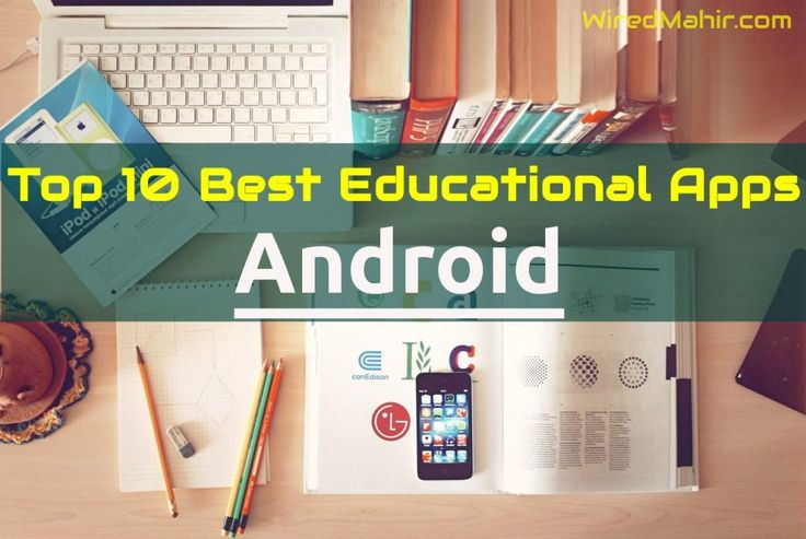 Top list of 10 Best Educational Apps for Android device. That will definitely help you to learn and earn the most valuable things in the word, Knowledge.