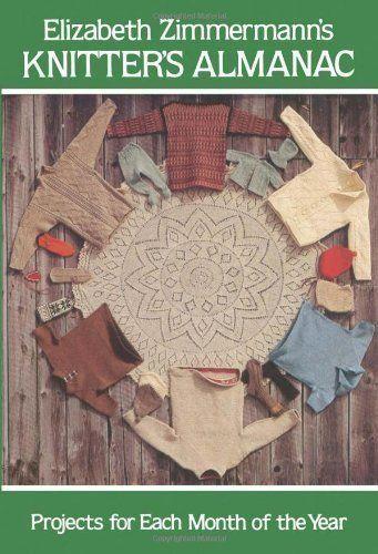 Amazon.com: knitters almanac elizabeth zimmermann