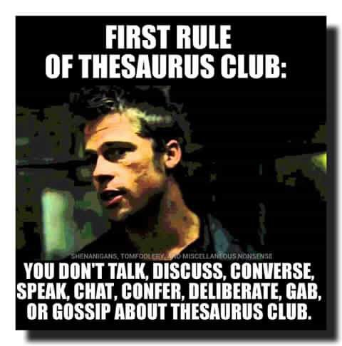 First rule of thesaurus club