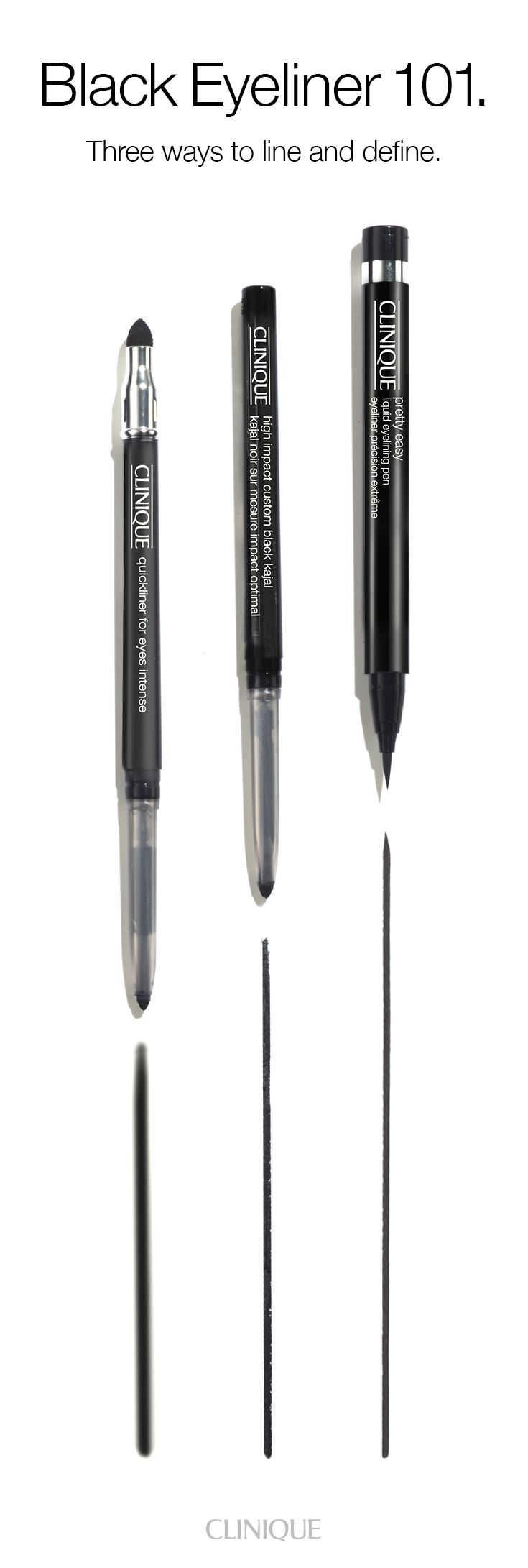 Black eyeliner guide: Three ways to line and define. Quickliner for Eyes Intense for a silky formula that glides on and never needs sharpening. New High Impact Custom Black Kajal for rich, dark colour with 12 hours of staying power. Pretty Easy Liquid Eyelining Pen for a mistake-proof pen that creates a clean line in one steady sweep.
