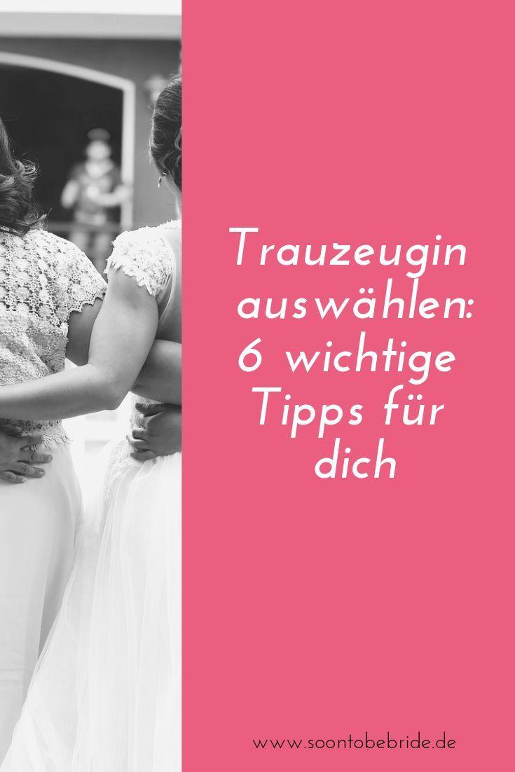 Trauzeugin Auswahlen 6 Wichtige Tipps Fur Dich Trauzeugin Trauzeugin Auswahlen Hochzeit Ablauf