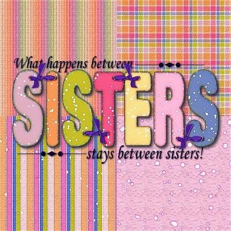 What Happens Between Sisters Stays Between Sisters | tlc4lo - Digital Art on ArtFire