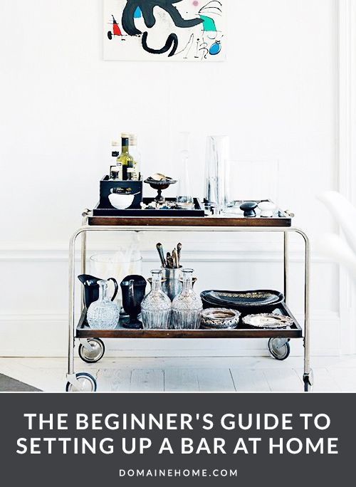 The Beginner's Guide to Setting Up a Bar at Home