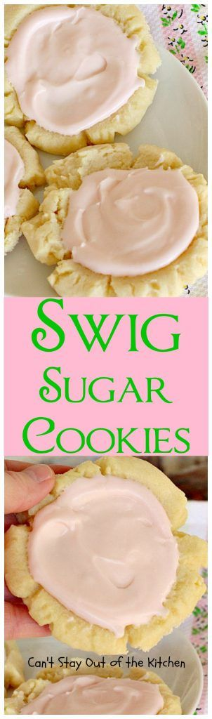 Swig Sugar Cookies   Can't Stay Out Of The Kitchen   Bloglovin'