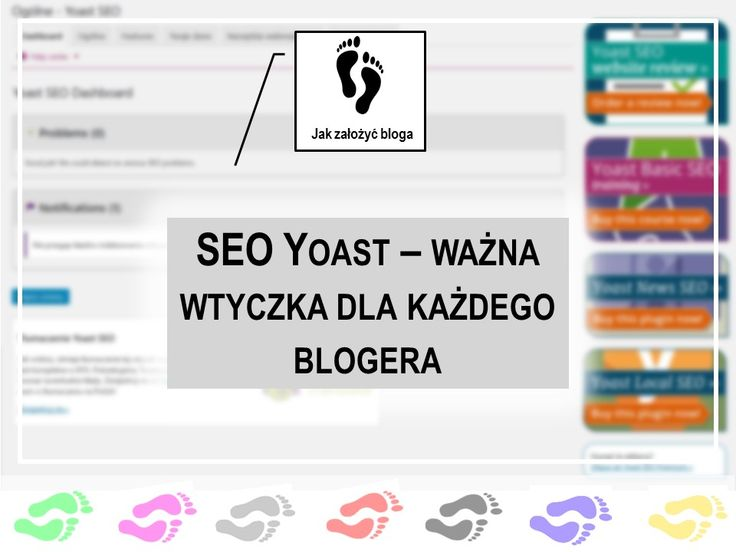 Wtyczka SEO YOAST i jej opis instalacji na bloga.  www.jakzalozycbloga.com.pl