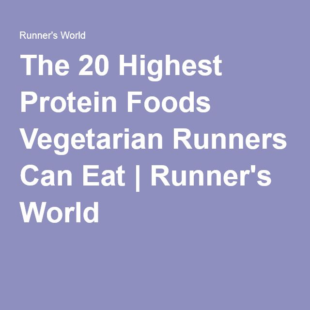 The 20 Highest Protein Foods Vegetarian Runners Can Eat   Runner's World