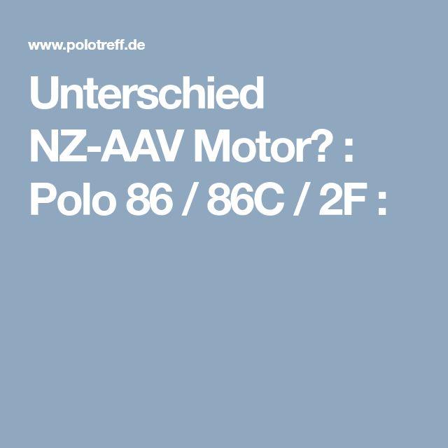 Unterschied NZ-AAV Motor? : Polo 86 / 86C / 2F :