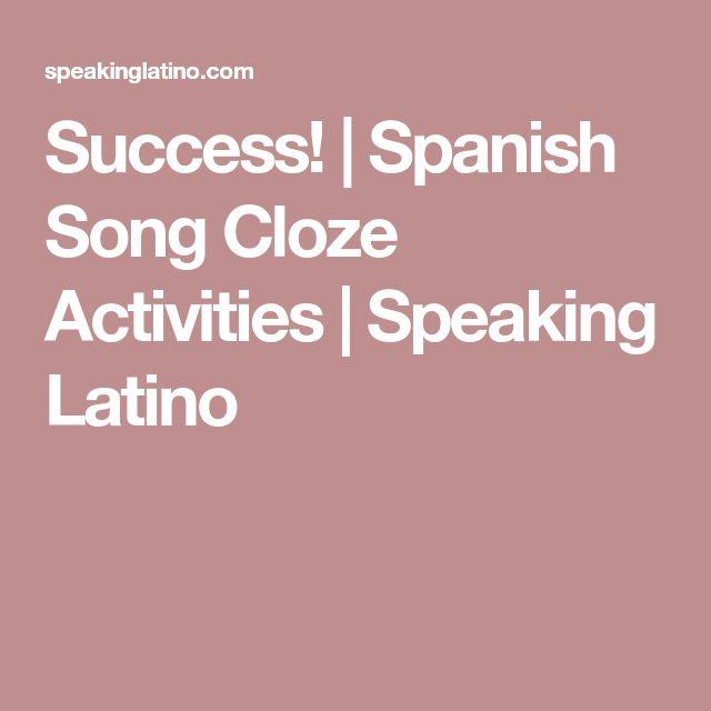 Success! | Spanish Song Cloze Activities | Speaking Latino