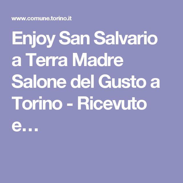 Enjoy San Salvario a Terra Madre Salone del Gusto a Torino - Ricevuto e…