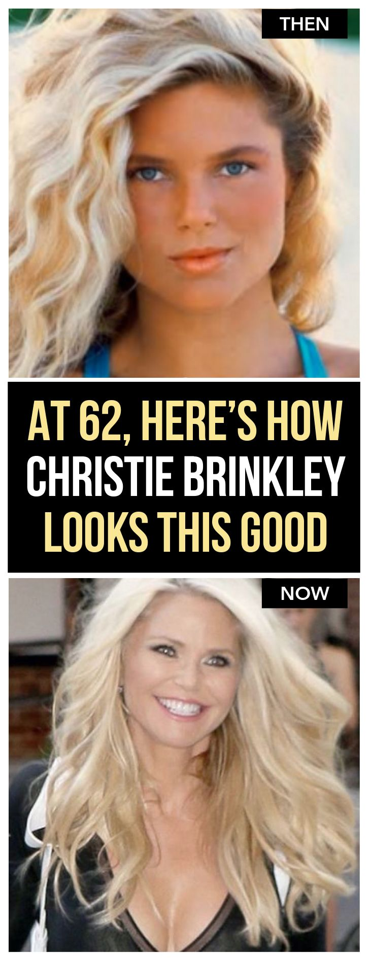 She's 62?! No way.. How Christie Brinkley looks this good at 62!