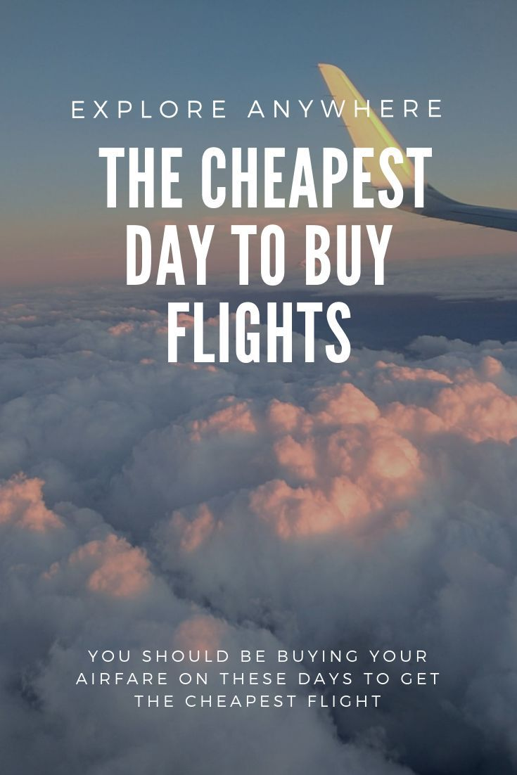 The Best Day To Buy Airline Tickets Travel Buying Plane Tickets Budget Travel Tips