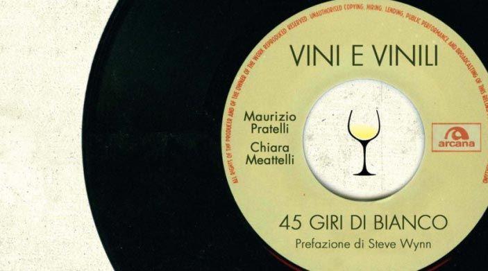 Libro - Vini e Vinili, 45 giri di bianco
