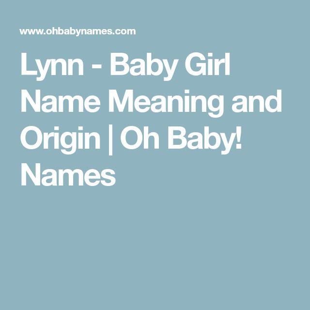 Lynn - Baby Girl Name Meaning and Origin | Oh Baby! Names