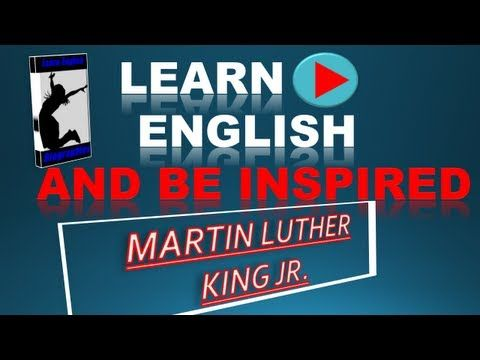 Learn English and Martin Luther King Jr.  I Have a Dream Speech