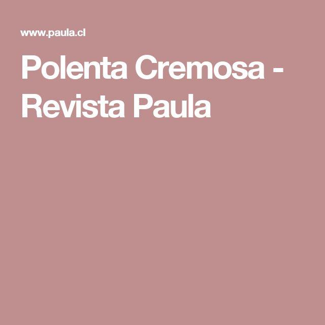 Polenta Cremosa - Revista Paula