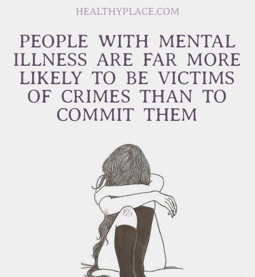 people with mental illnesses should not In almost all respects, our justice system consistently fails people with mental illness due to the lack of preventative treatment options, limited access to mental health courts, and restricted.