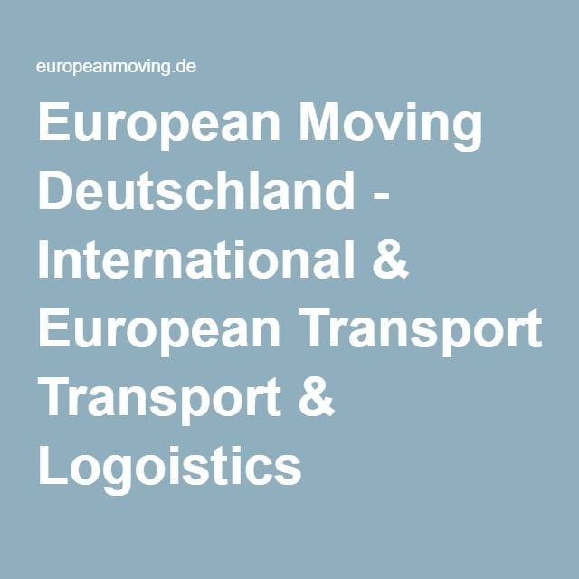 European Moving Deutschland - International & European Transport & Logoistics