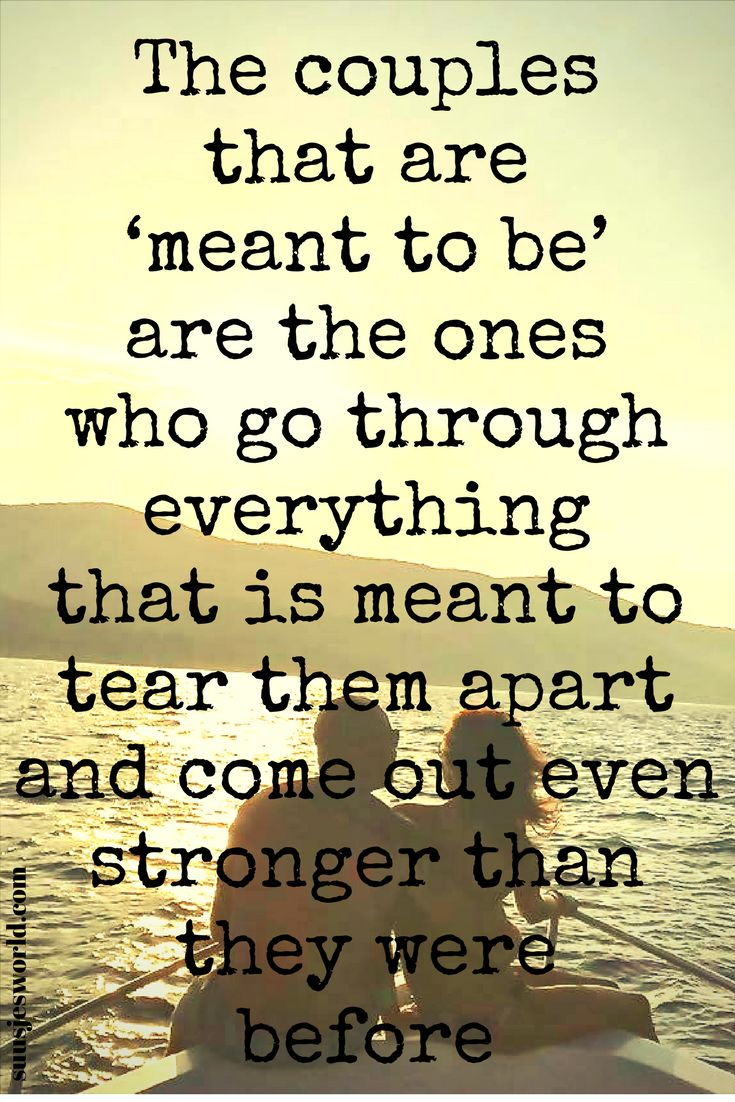 """The couples that are """"meant to be"""" are the ones who go through everything that is meant to tear them apart and come out even stronger than they were before. Quotes, pinterest, nederland, suusjesworld, life quotes, love"""