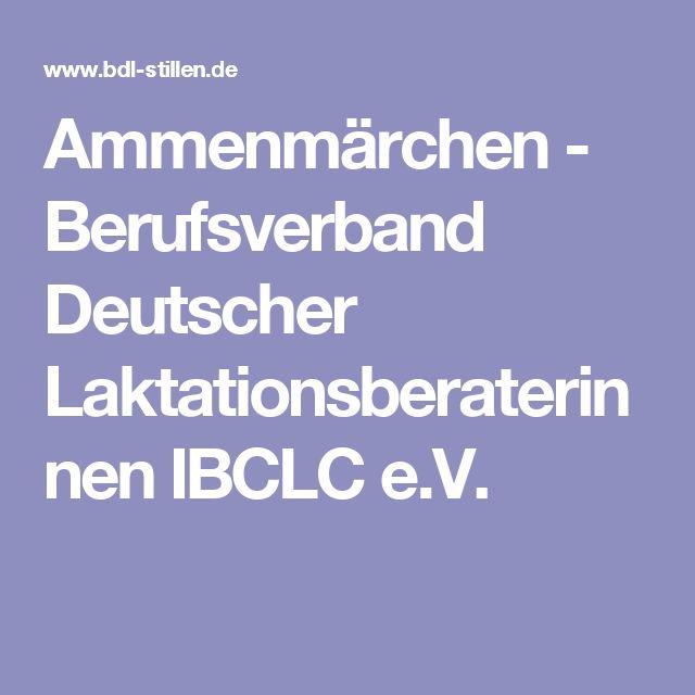 Ammenmärchen - Berufsverband Deutscher Laktationsberaterinnen IBCLC e.V.
