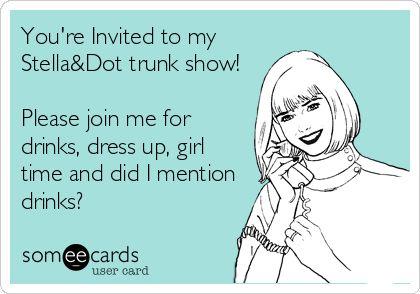 You're Invited to my Stella&Dot trunk show! Please join me for drinks, dress up, girl time and did I mention drinks? www.stelladot.co.uk/lyndseywatson