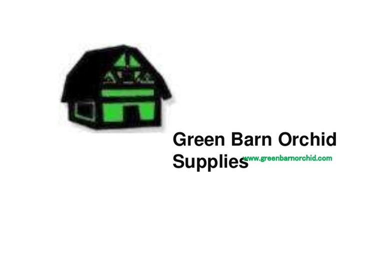 Green Barn Orchid Supplies world's No.1 orchid supplier, we are always trying to fulfil our customers demand, It provides you a special mixes of hydroton, free fern, fir bark, etc. For more info call at 561-499-2810. http://www.greenbarnorchid.com/