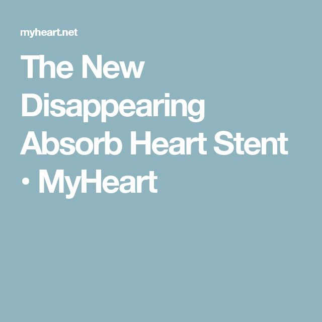 The New Disappearing Absorb Heart Stent • MyHeart