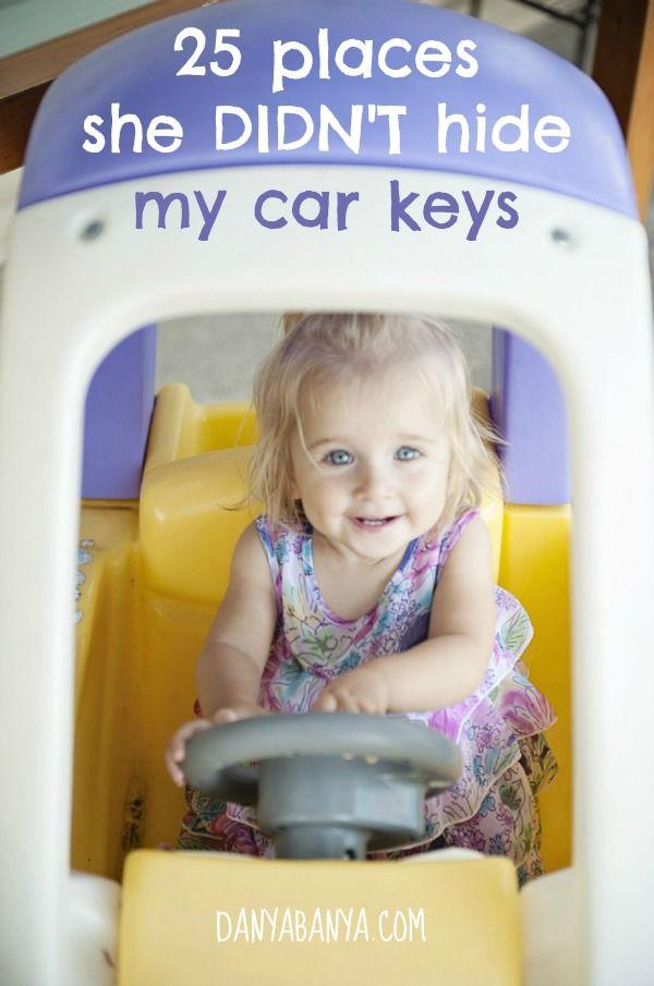 25 places my toddler didn't hide my keys... #sigh #parenting #anyotherideas? - Danya Banya