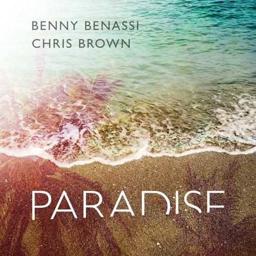 Benny Benassi & Chris Brown - Paradise by Benny Benassi | Free Listening on SoundCloud