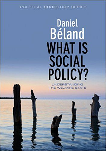 What is Social Policy? (Ppss - Polity Political Sociology) (PPSS - Polity Political Sociology series): Amazon.co.uk: Daniel Beland: 9780745645841: Books