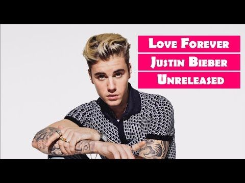 Justin Bieber Love Forever Unreleased Song 2018