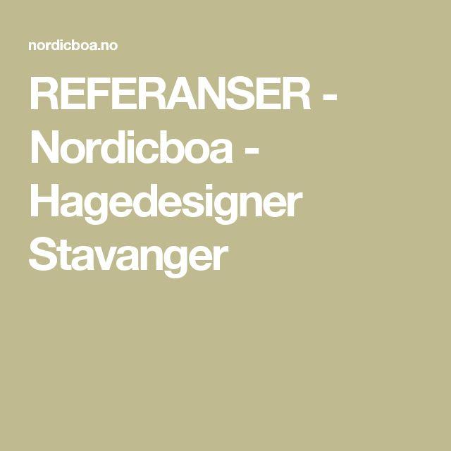 Hagedesign Stavanger | REFERANSER - Nordicboa - Hagedesigner Stavanger http://nordicboa.no/ #nordicboa #hagedesign #stavanger