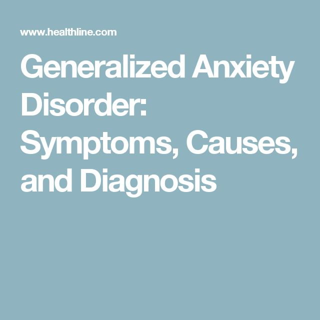 Generalized Anxiety Disorder: Symptoms, Causes, and Diagnosis