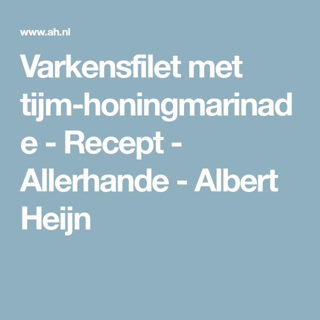Varkensfilet met tijm-honingmarinade - Recept - Allerhande - Albert Heijn