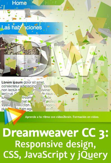 Curso de Dreamweaver CC 3: responsive design, CSS, JavaScript y jQuery. Diseño adaptativo, plantillas y opciones avanzadas para tu web.