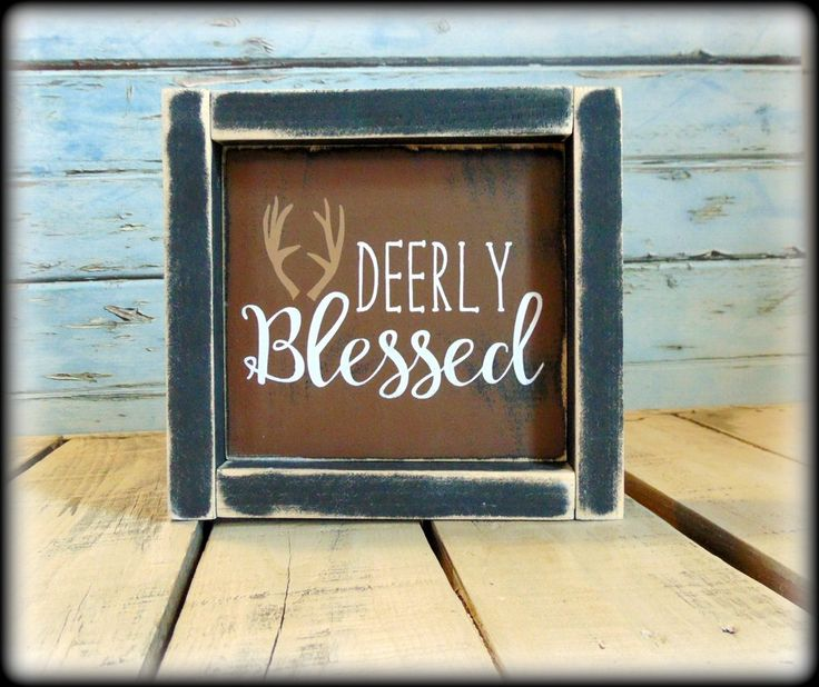 """Deerly Blessed"" This beautiful, rustic sign makes the perfect addition to any country rustic decor and makes a wonderful gift for any occasion. Each sign is hand painted and handcrafted and heavily d"