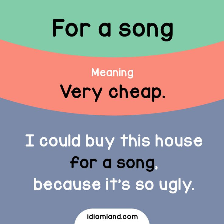Idiom of the day: For a song. Meaning: Very cheap. -         Repinned by Chesapeake College Adult Ed. We offer free classes on the Eastern Shore of MD to help you earn your GED - H.S. Diploma or Learn English (ESL) .   For GED classes contact Danielle Thomas 410-829-6043 dthomas@chesapeke.edu  For ESL classes contact Karen Luceti - 410-443-1163  Kluceti@chesapeake.edu .  www.chesapeake.edu