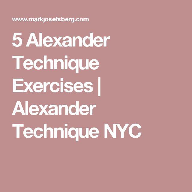5 Alexander Technique Exercises | Alexander Technique NYC