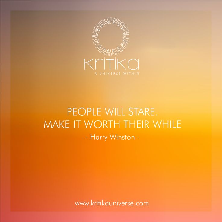 PEOPLE WILL STARE. MAKE IT WORTH THEIR WHILE - Harry Winston Connect on +91 9820530692 / 9820530664 or mail on sonal@kritikauniverse.com #kritikasuniverse #quote