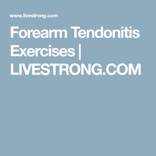 Forearm Tendonitis Exercises | LIVESTRONG.COM