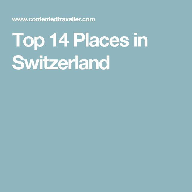 Top 14 Places in Switzerland